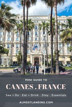 Mini guide to Cannes France: Things to do in Cannes | Where to eat in Cannes | Where to stay in Cannes | Cannes Travel | France Travel. #cannes #france