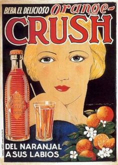 f***yeahmodernflapper: Orange Crush ad Orange Crush, Orange Juice, Vintage Advertising Posters, Old Advertisements, Vintage Ads, Vintage Posters, Pin Up Posters, Travel Posters, Poster Vintage