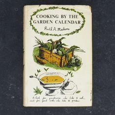 Cooking by the Garden Calendar by Ruth A. Matson