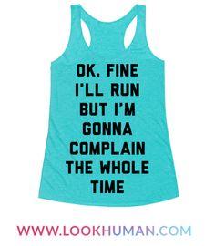 Ok Fine I'll Run But I'm Gonna Complain The Whole Time.