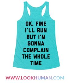 Ok Fine I'll Run But I'm Gonna Complain The Whole Time.