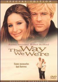 *THE WAY WE WERE ~ Barbara Streistand & Robert Redford