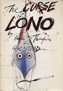The Curse of Lono is a book by Hunter S. Thompson describing his experiences in Hawaii in 1980