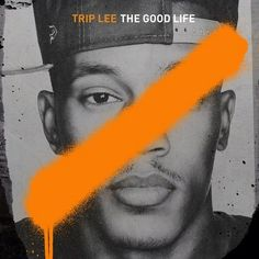 TRIP LEE-THE GOOD LIFE