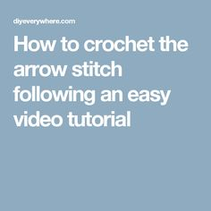 How to crochet the arrow stitch following an easy video tutorial