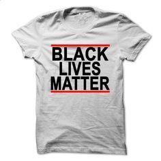 BLACK LIVES MATTER ;.png - custom made shirts #style #clothing