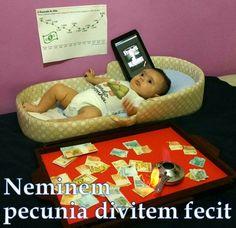 Neminem pecunia divitem fecit: O dinheiro nunca fez ninguém rico :  Money has made no one wealthy