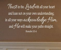 Scripture Wall Decals - Trust in the Lord Wall Decal Vinyl Lettering Christian Proverbs 3: 5-6 20h x 36w QT0213. $45.00, via Etsy.