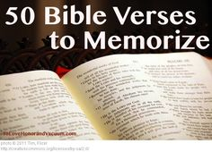 50 Bible Verses to Memorize--Thy word have I hid in mine heart, that I might not sin against thee. ~Psalm 119:11