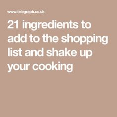 21 ingredients to add to the shopping list and shake up your cooking Kitchen Cupboards, Spring Cleaning, Shake, Projects To Try, Food And Drink, 21st, Drinks, Cooking, Shopping