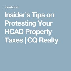 Insider's Tips on Protesting Your HCAD Property Taxes Property Tax, Tips, Counseling