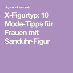 X-Figurtyp: 10 Mode-Tipps für Frauen mit Sanduhr-Figur