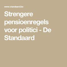 Strengere pensioenregels voor politici - De Standaard