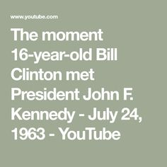 The moment 16-year-old Bill Clinton met President John F. Kennedy - July 24, 1963 - YouTube Spring High School, Abc Photo, Shake Hands, I Have A Dream, July 24, 16 Year Old, Martin Luther King, High School Students, Presidents