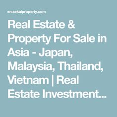 Real Estate & Property For Sale in Asia - Japan, Malaysia, Thailand, Vietnam | Real Estate Investment SEKAI PROPERTY