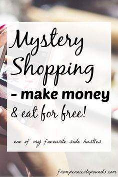 Make extra money by doing mystery shopping. I was a bit wary of it 'til I started but it's such a fun thing to do. I get free meals and more!  http://www.frompenniestopounds.com/mystery-shopping-eat-free-make-money/