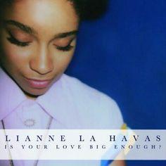 Is Your Love Big Enough? | Lianne La Havas