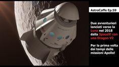 SpaceX: Umani verso la Luna nel 2018 con Dragon2 | AstroCaffe Ep.59