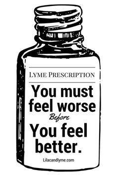lyme-prescription You must feel worse before you feel better