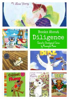 These books about diligence are a resource to help you as you are working on the character development of your children.
