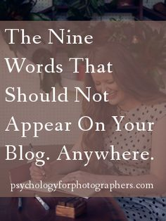 The Nine Words That Should Not Appear On Your Blog.  Anywhere.