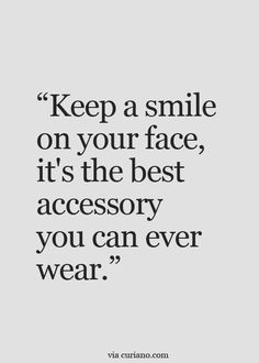 A smile is the best accessory you can ever wear - they do say the best things in life are free! :)