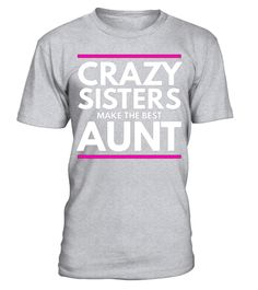 "# Crazy sisters make the best aunt sister in law gift t-shirt .  Special Offer, not available in shops      Comes in a variety of styles and colours      Buy yours now before it is too late!      Secured payment via Visa / Mastercard / Amex / PayPal      How to place an order            Choose the model from the drop-down menu      Click on ""Buy it now""      Choose the size and the quantity      Add your delivery address and bank details      And that's it!      Tags: The perfect cute…"
