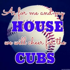 """""""I'm the normal one in the family...I cheer for the CUBBIES"""""""