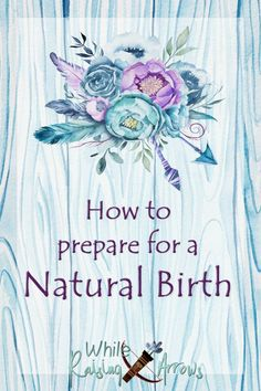 How to Prepare for a Natural Birth First time motherhood is scary. Decision making is terrifying. Women are charged with protecting this little nugget inside of them that they cannot see or feel for the first few months. We are solely responsible for their health. It was a day like any other when we discovered we were expecting our first child and our entire world was shaken in the best way possible. Here are some tips for how to prepare for a natural birth.