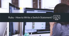 "In Ruby and other programming languages, a ""switch statement"" is a type of…"