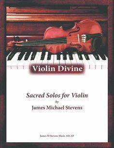 VIOLIN DIVINE - Book of Sacred Solos for the Violin & Piano