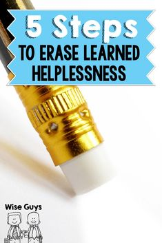 5 Steps to Erase Learned Helplessness - Wise Guys: Learned helplessness seems to be a widespread epidemic in elementary schools these days. Here's five steps to erase learned helplessness from your students' brains.