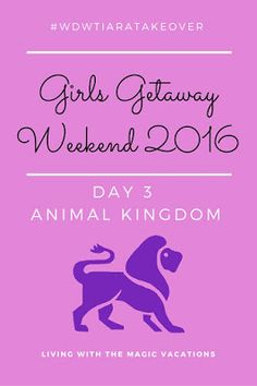 Travels in Neverland: Girls' Getaway Weekend - Day 3 - Disney's Animal Kingdom