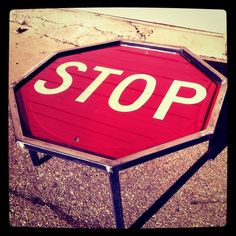 Stop Sign Table - $350  I coulda had one of these for $0...