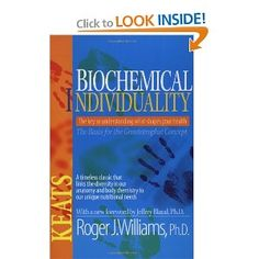Biochemical Individuality links our biological diversity with individual nutritional needs and shows you how to determine and meet those needs for optimal well-being