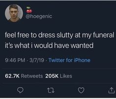 If you dont dress like a hoe at my funeral we aint friends Diego Brando, Intp, Johnny Joestar, The Wombats, Yennefer Of Vengerberg, Memes, Thats The Way, Cristiano, The Villain