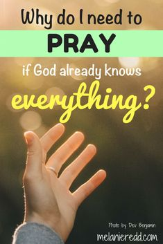 Why Do I Need to Pray if God Already Knows Everything?