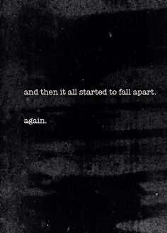 and then it all started to fall apart again