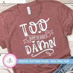 Too glam to give a damn SVG cut file Makeup SVG File Funny | Etsy Sassy Girl Quotes, Lovers Quotes, Adventure Quotes, Mommy And Me, Svg Cuts, Svg File, Cutting Files, Inspirational Quotes, Makeup