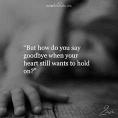 But How Do You Say Goodbye - https://themindsjournal.com/but-how-do-you-say-goodbye/