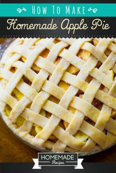 Homemade Apple Pie Recipe and Tutorial for How To Make Apple Pie http://homemaderecipes.com/world-cuisine/recipe-for-homemade-apple-pie/
