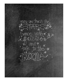 Take a look at this 'May You Touch the Stars' Chalkboard Print by Doodli-Do's on #zulily today!