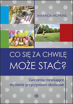 CO SIĘ ZA CHWILĘ MOŻE STAĆ Asd, Montessori, Education, Words, School, Children, Therapy, Speech Language Therapy, Literatura
