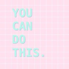 """tasselfairy: """" YOU CAN DO THIS. (A little midweek reminder for the both of us 💕) """""""