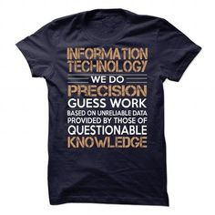 Information Technology T Shirts, Hoodies. Check price ==► https://www.sunfrog.com/LifeStyle/Information-Technology-85377297-Guys.html?41382 $19.99