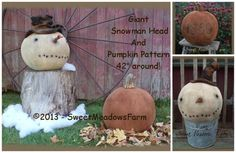 GIANT Snowman Head and Primitive Pumpkin by SweetMeadowsFarm, $11.00......same pattern, two projects. Love the stenciled 1890 one