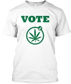 Limited Edition   Vote For Weed White T-Shirt Front