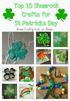 Top 10 Shamrock Crafts for Kids to celebrate St Patricks Day.