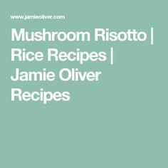Mushroom Risotto   Rice Recipes   Jamie Oliver Recipes