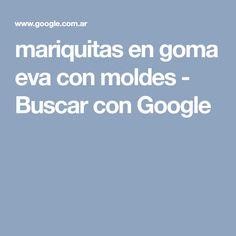 mariquitas en goma eva con moldes - Buscar con Google